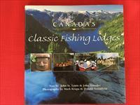 Canada's Classic Fishing Lodges by John St. Louis & John Townley