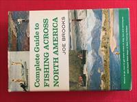 Complete Guide to Fishing Across North America By Joe Brooks