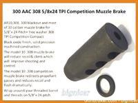 300 AAC 308 5/8x24 TPI Competition Muzzle Brake
