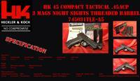 H&K HK45 COMPACT TACTICAL V1 3 MAG NIGHT SIGHT 45