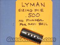 LYMAN .500 SIZING DIE  NO PLUNGER FOR MAXI-BALL