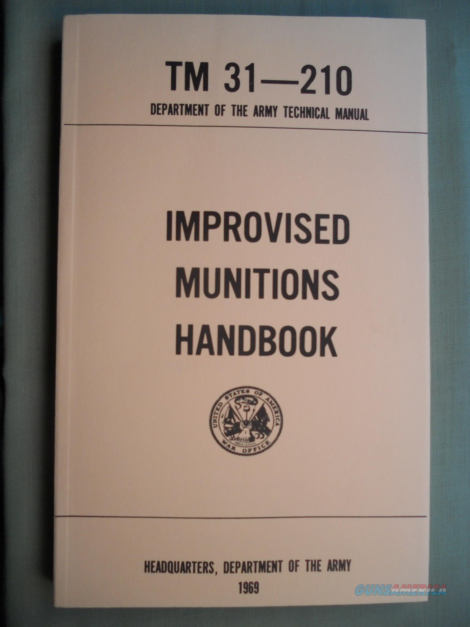 "United States Army Technical Manual ""IMPROVISED MUNITIONS' TM 31-210 1969  Non-"