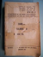 FM23-7  AFM 50-4 Carbide Caliber .30 M1, M1A1, M2 and M3 1952 Korean War Rifle