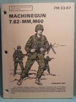 FM 23-67, for USGI M60 machine gun dated Feb 1984
