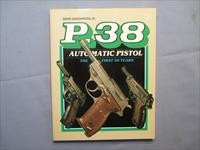 P-38 Automatic Pistol: The First Fifty Years