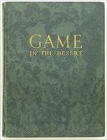 Game in the Desert, Jack O'Connor, Derrydale, 1939, 331/950, very good