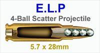 5 ELP 5.7 x 28mm 4-Ball Scatter Projectile