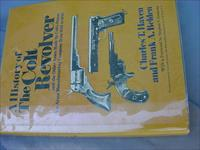 A History of the Colt Revolver and Other Arms Made by Colt's Patent Fire Arms Manufacturing Company from 1836 to 1940