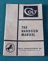 Colt Manufacturing The Handgun Manual Circa 1955