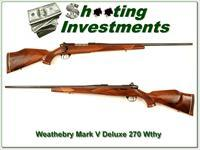 Weatherby Mark V Deluxe 270 Wthy Mag Exc Cond