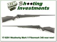 Weatherby Mark V 340 Wthy original Fibermark as new!