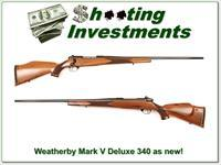 Weatherby Mark V Deluxe 340 Wthy mag 26in Exc Cond!
