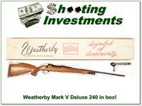 Weatherby Mark V Deluxe 9 Lug 240 Wthy in box!