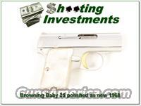 Browning 25 Auto Polished 68 Belgium as new in pouch!