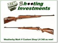 Weatherby Mark V Custom Shop LH 340 Wthy mag!
