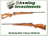Weatherby Mark V Deluxe 300 Wthy Blond!