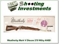 Weatherby Mark V Deluxe 270 Wthy Mag ANIB
