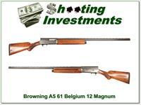 Browning A5 Magnum 12 61 Belgium 32in VR!