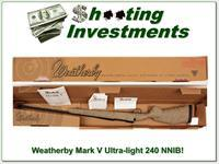 Weatherby Mark V Ultra Light Weight 240 Wthy Mag in box