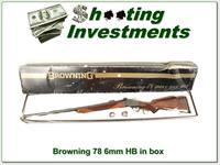Browning Model 78 6mm Heavy Barrel in box!