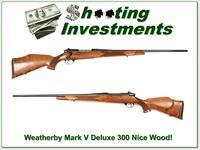 Weatherby Mark V Deluxe 300 Wthy Mag nice wood!