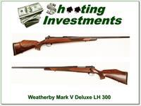 Weatherby Mark V Deluxe LH 300 Wthy Mag Exc Cond!