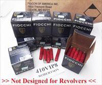 Ammo: .410 Gauge Fiocchi VIP Premium 2 1/2 inch #8 Target Loads 1/2 oz. Lead Shot 250 round case of 10 Boxes at $11.90 per Box No Judge