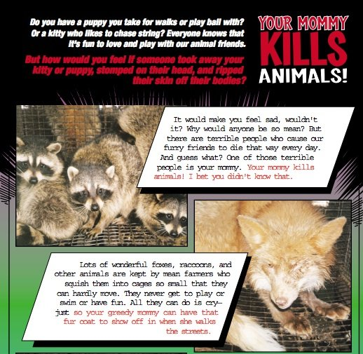 """From a PETA pamphlet entitled, """"Your Mommy Kills Animals!"""""""