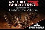 We Like Shooting Ep. 90: 'Flight of the Valkyrja'