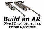 Build an AR: Direct Impingement or Piston Operation?