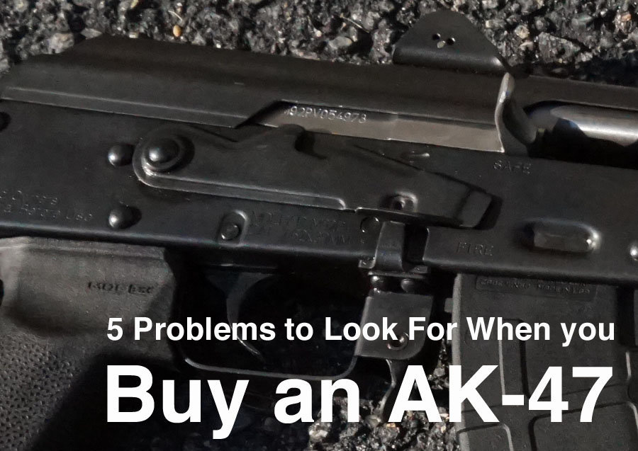5 Problems to Look for When You Buy an AK