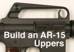 Build an AR:15–Intro to Uppers