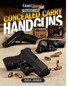 "Dick Jones' ""Concealed Carry Handguns"" book comes out this month and covers handgun choices listing 150 guns with reviews and editorial content on life as a Concealed Carry Citizen. Look for it in gun shops and outdoor stores everywhere."