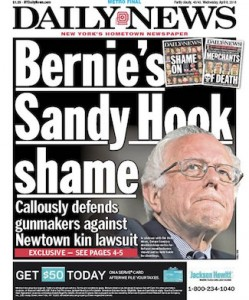 """Bernie's Sandy Hook Shame."" Noting to be ashamed about if you ask me.  (Photo: Daily News)"