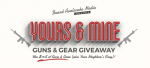 Enter the 'Yours and Mine' Giveaway! Win $10,000 in Guns and Gear!