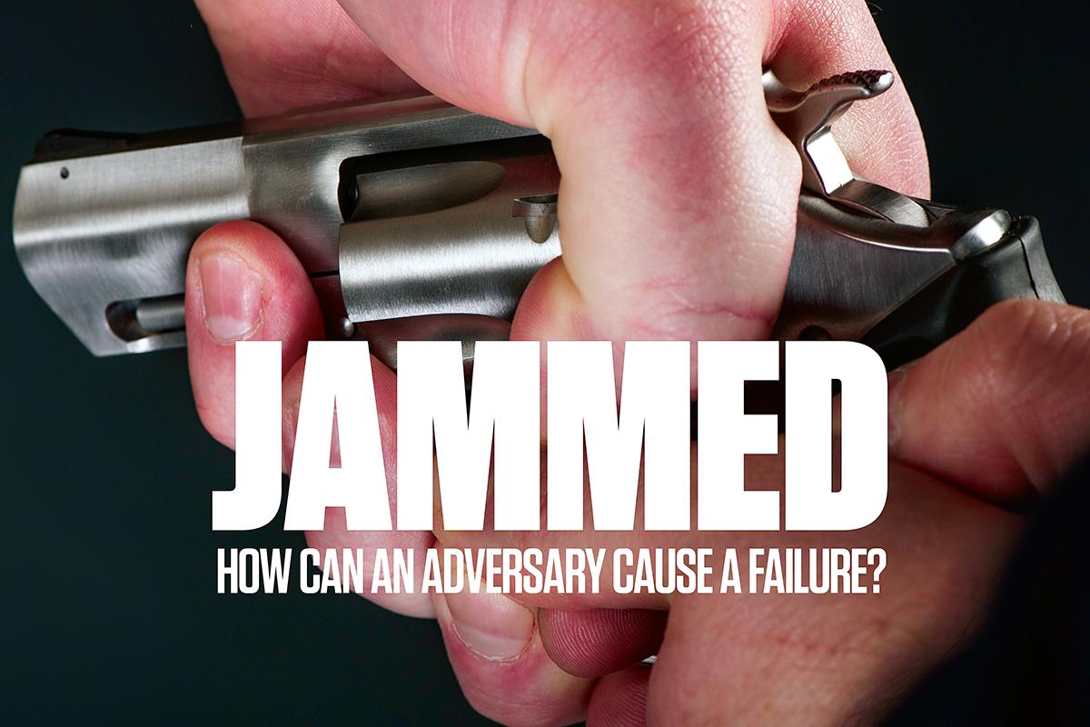 JAMMED: How An Adversary Can Cause a Failure