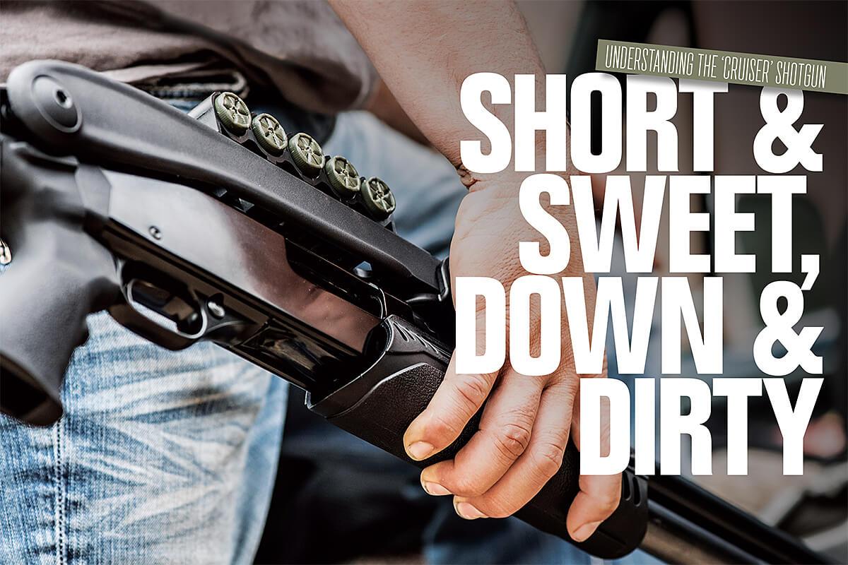 Short & Sweet, Down & Dirty: How to Shoot a 'Cruiser' Shotgun