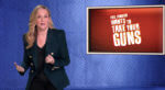 Samantha Bee from 'Full Frontal' Wants to Take Your Guns!