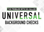 The Problem With Universal Background Checks