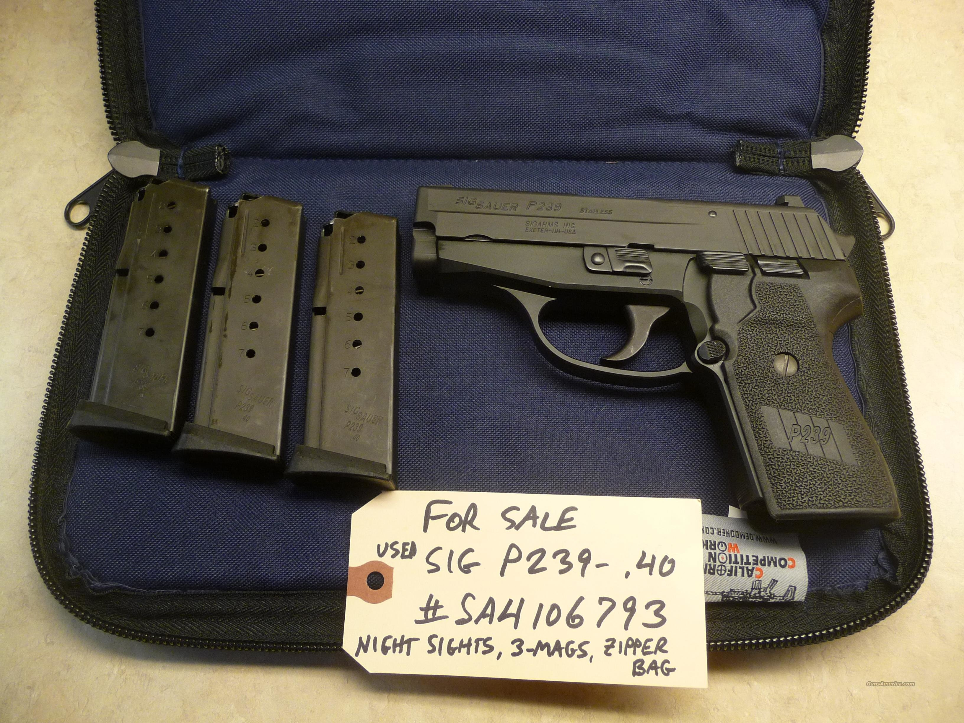 Used Sig P239 .40 Caliber Pistol, 3 California Legal Mags, Night Sights, Police Trade In  Guns > Pistols > Sig - Sauer/Sigarms Pistols > P239