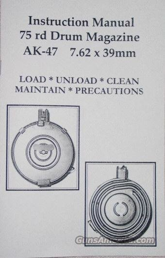 AK 47 SKS 75 / 100 rd DRUM MAG MAGAZINE INSTRUCTION MANUAL for CHINESE , BULGARIAN , ROMANIAN  and KOREAN DRUMS  AK47 AK-47  Non-Guns > Magazines & Clips > Rifle Magazines > AK Family