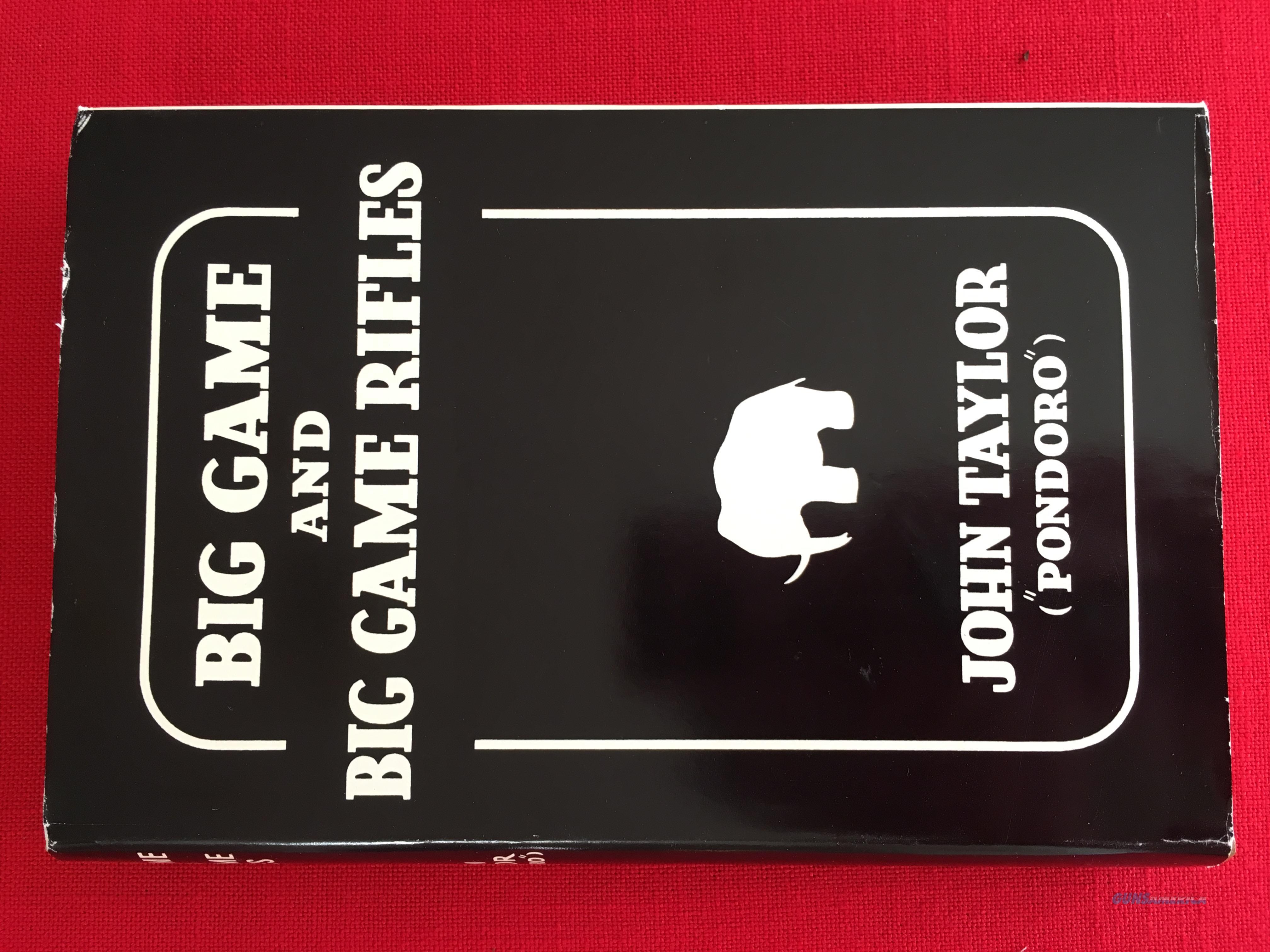 "Big Game and Big Game Rifles (Limited Edition) By John Taylor (""Pondoro"")  Non-Guns > Books & Magazines"