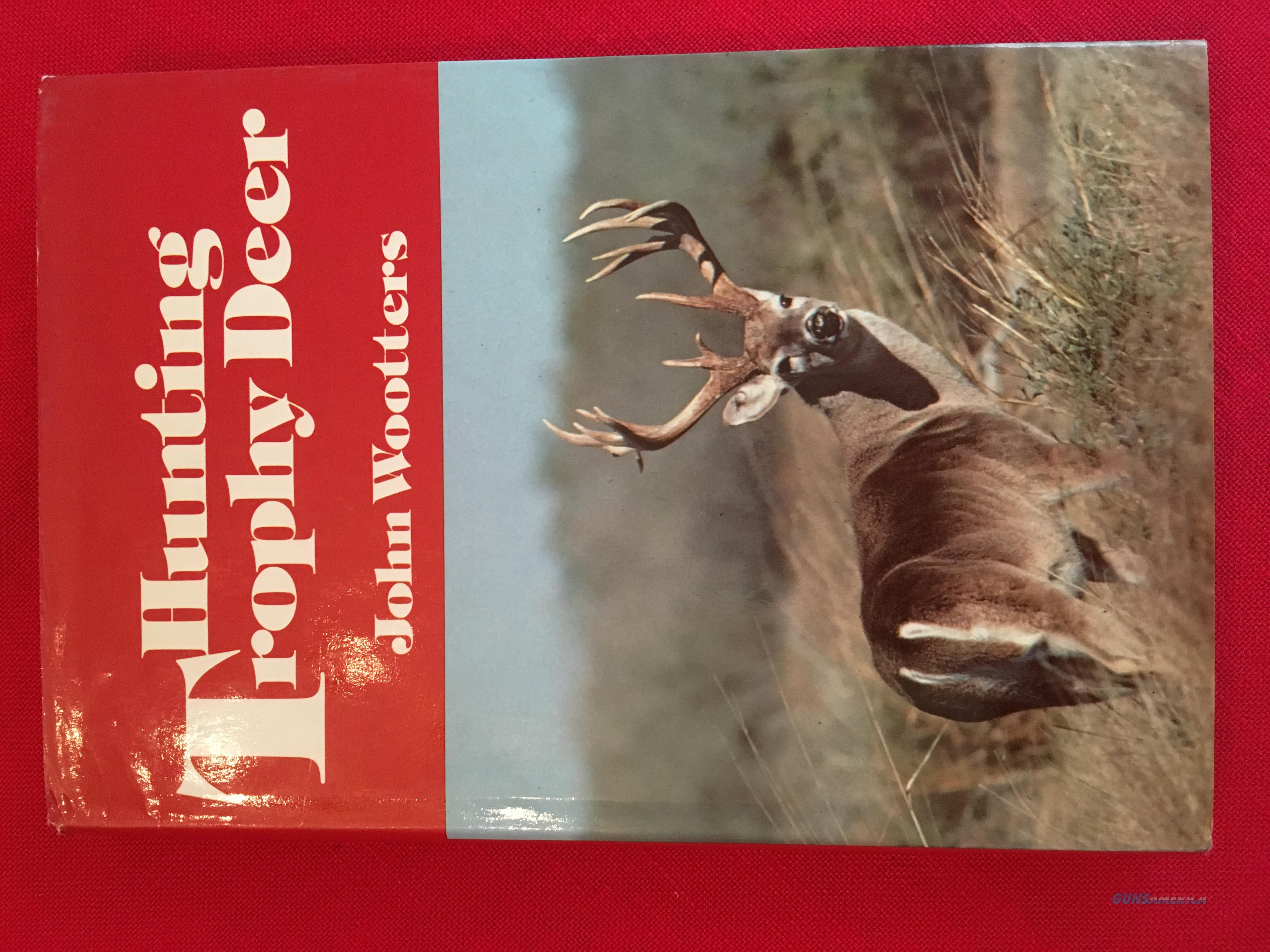 Hunting Trophy Deer by John Wooters  Non-Guns > Books & Magazines