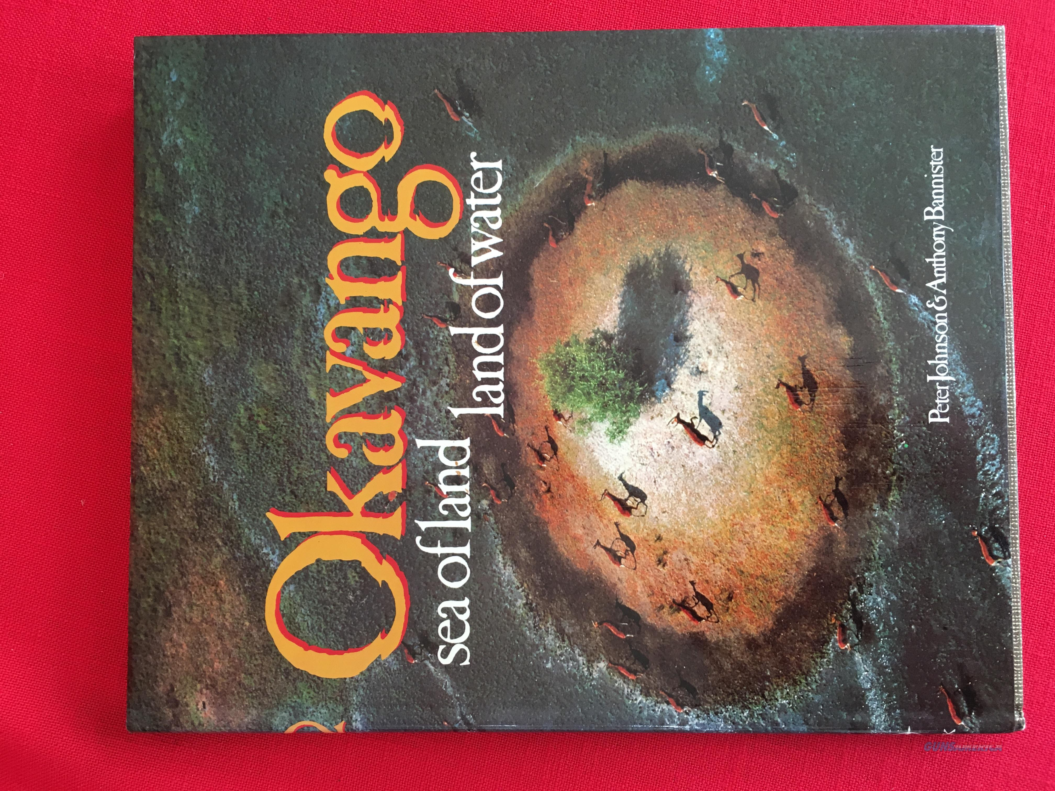Okavango: sea of land land of water by Peter Johnson & Anthony Bannister  Non-Guns > Books & Magazines