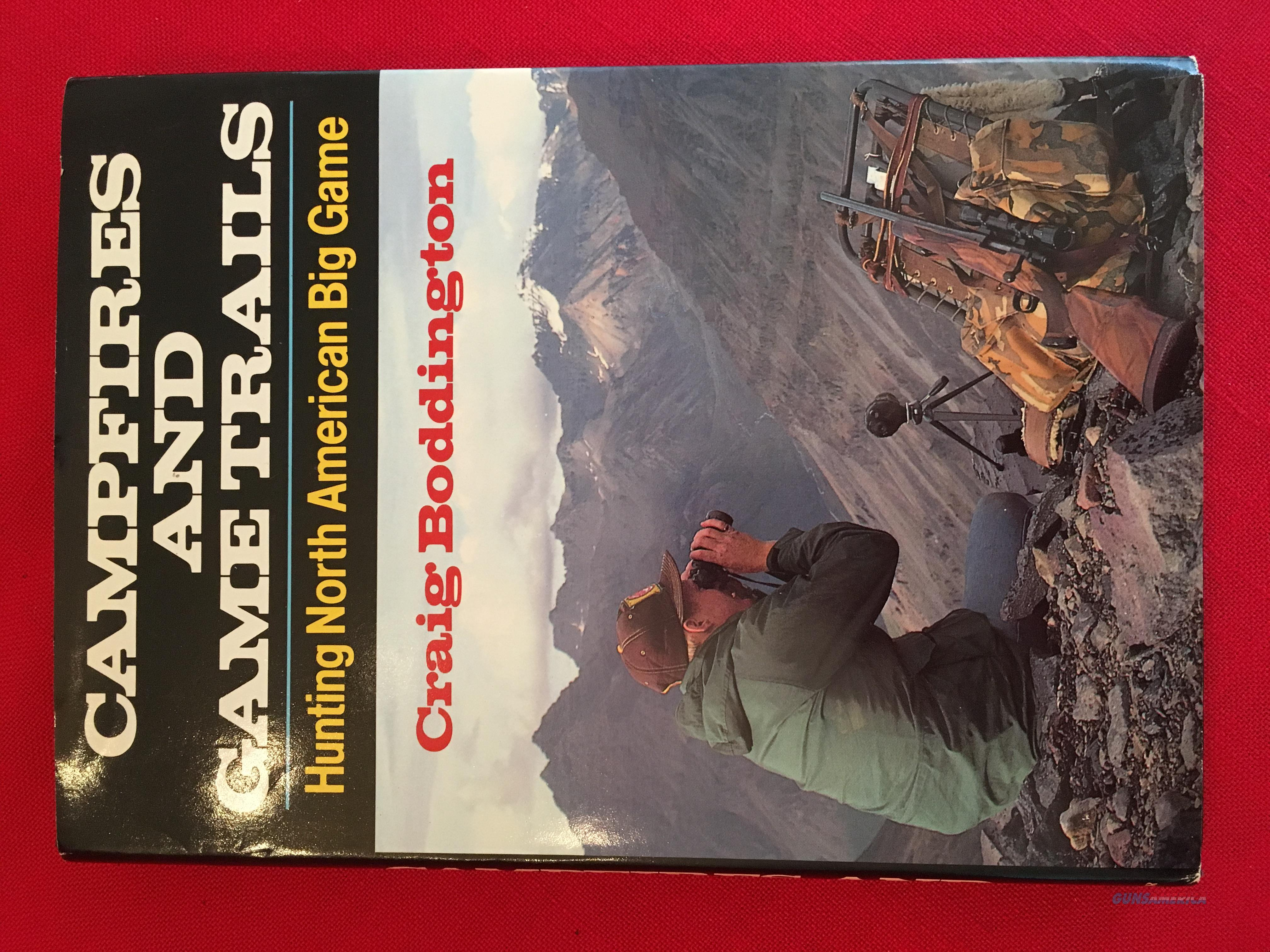 Campfires And Game Trails: Hunting North American Big Game by Craig Boddington  Non-Guns > Books & Magazines