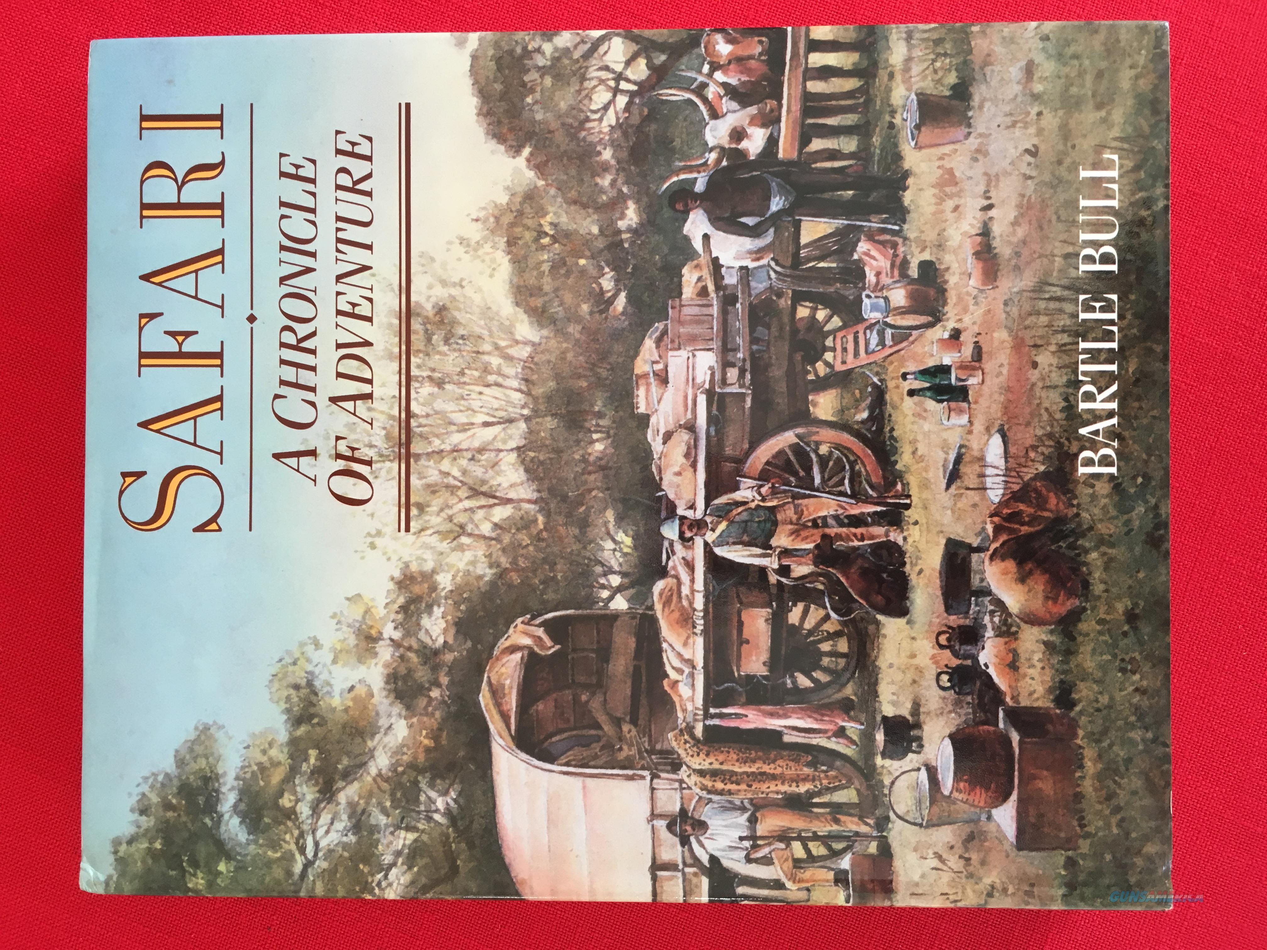 Safari A Chronicle of Adventure by Bartle Bull  Non-Guns > Books & Magazines