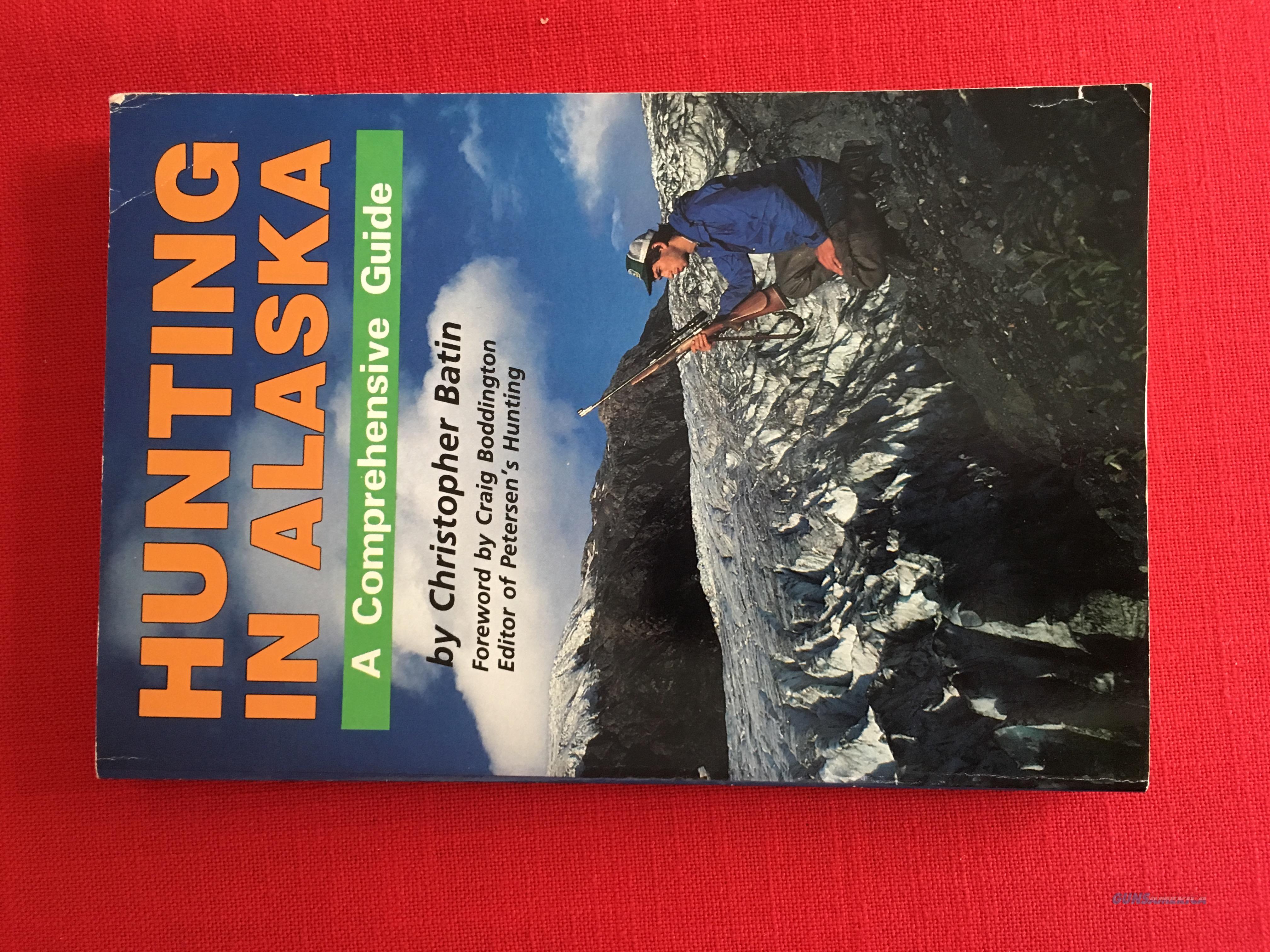 Hunting In Alaska by Christopher Batin  Non-Guns > Books & Magazines