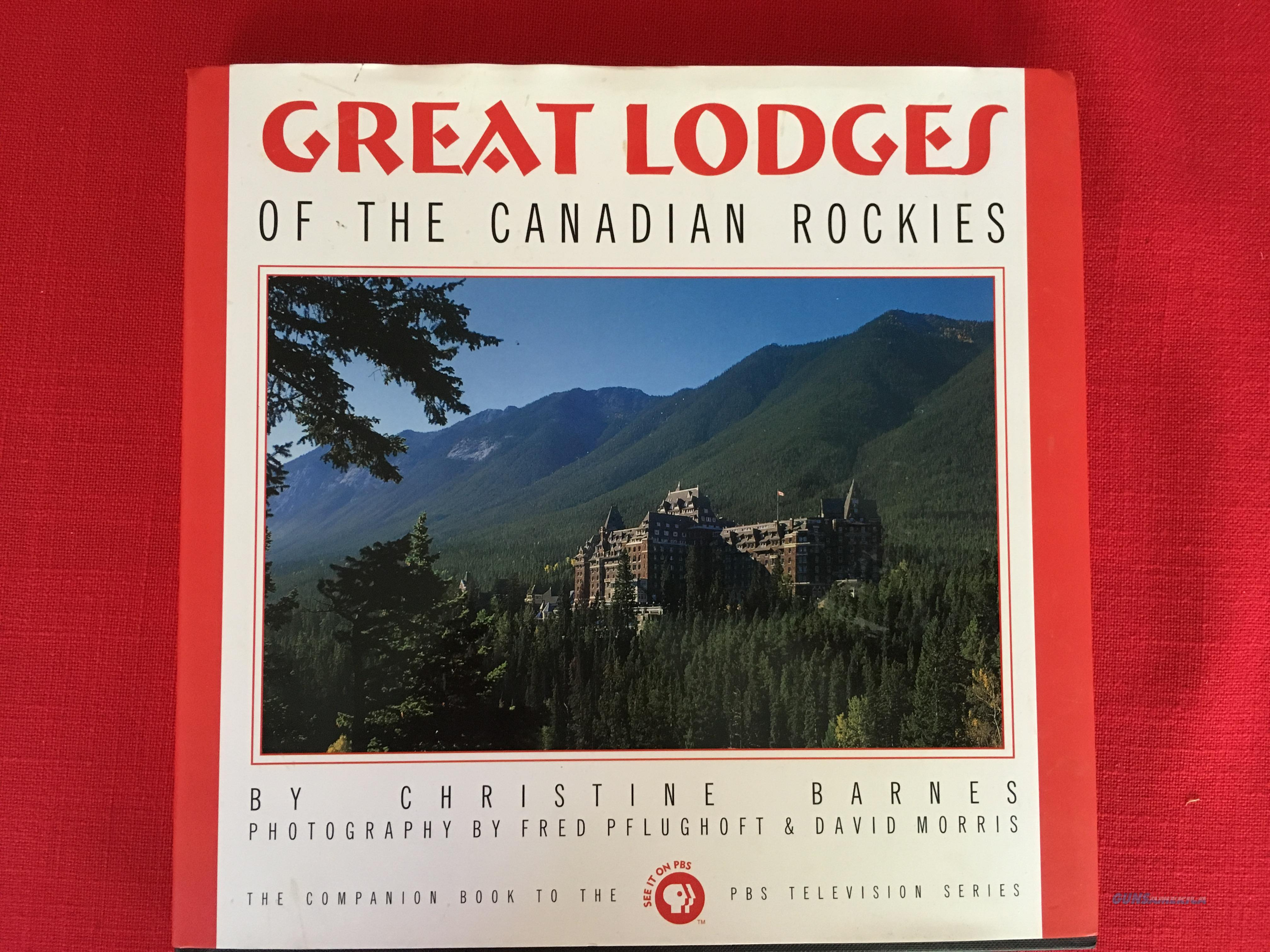 Great Lodges of the Canadian Rockies by Christine Barnes  Non-Guns > Books & Magazines