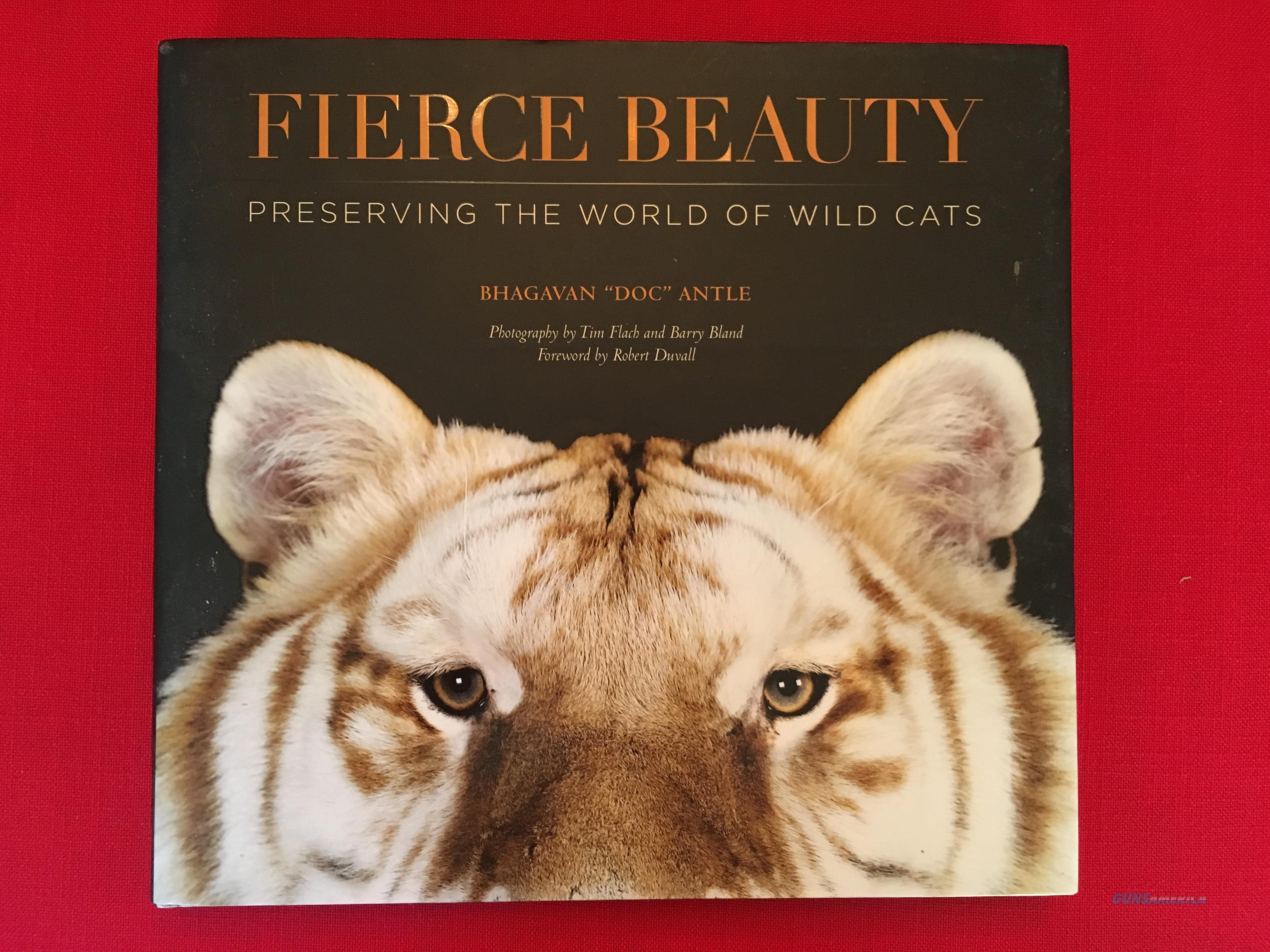 Fierce Beauty: Preserving the World of Wild Cats by Bhagavan Antle  Non-Guns > Books & Magazines