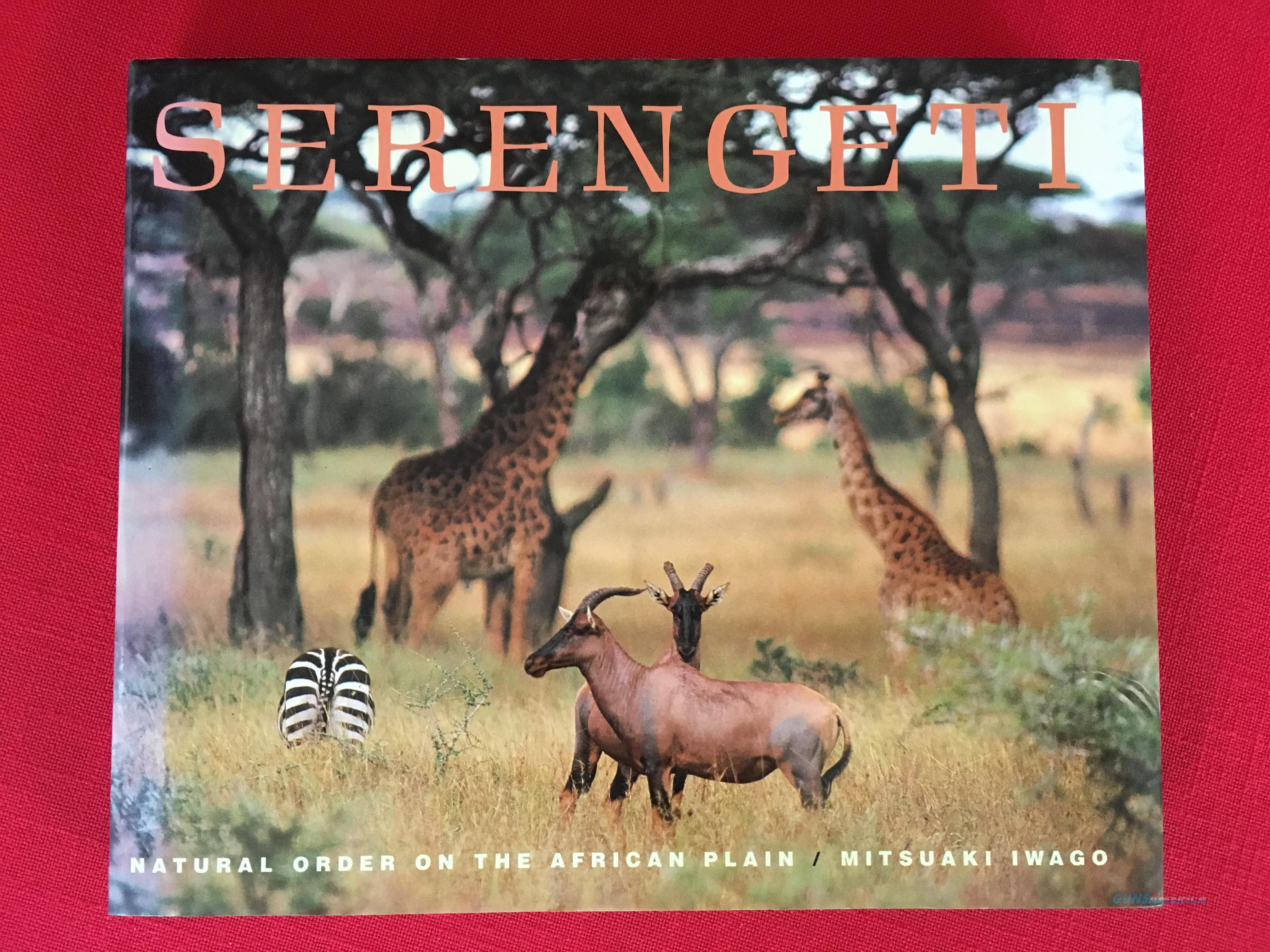Serengeti: Natural Order On The African Plain by Mitsuaki Iwago  Non-Guns > Books & Magazines